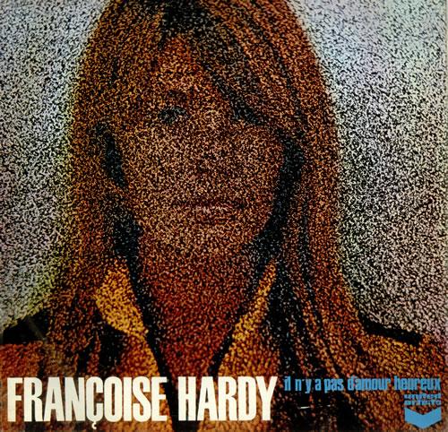 franc387oise_hardy_ilnyapasdamourheureux-453480